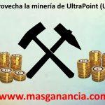 Gana dinero a través de la minería de UltraPoint (UPX)